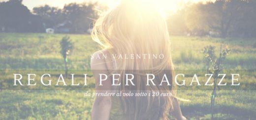 San Valentino - Regali per ragazze Low Cost