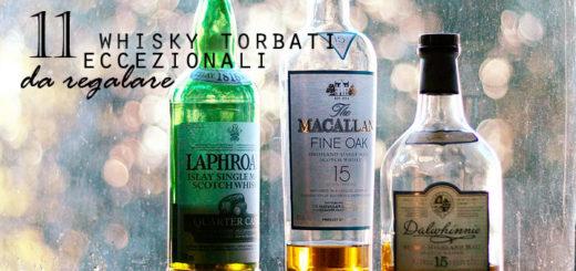 11 Whisky torbati eccezionali da regalare - Idee regalo alcolici whisky insoliti