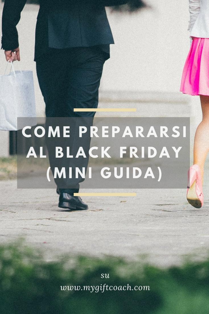 come prepararsi al black friday (mini guida)