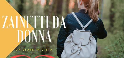 Zainetti da donna da usare in città